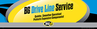 BG Drive Line Service Banner - Quieter, Smoother, Operation! Protects Expensive Components!