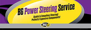 BG Power Steering Service Banner - Quiets & Smoothes Steering! Protects Expensive Components!